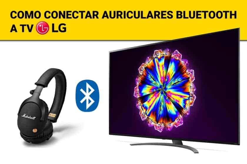 Como conectar unos auriculares bluetooth a TV LG