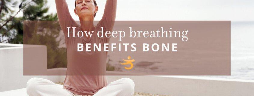 Deep breathing benefits bone