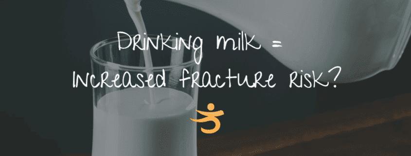 Milk Increases Fracture Risk